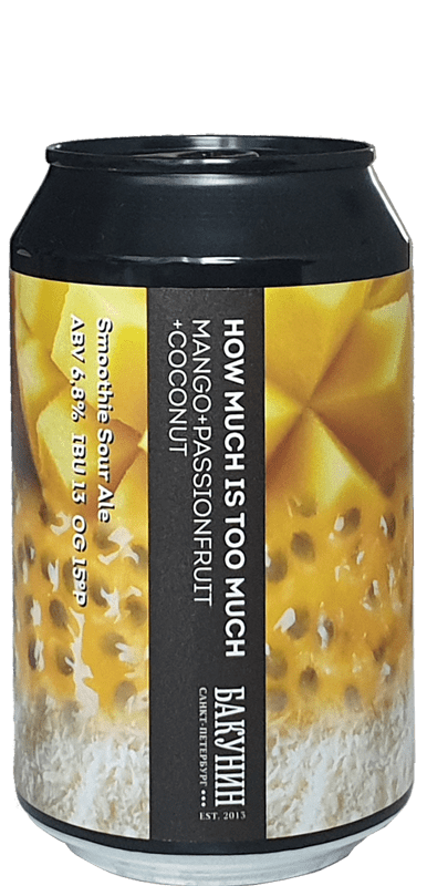 Bakunin Brewing Co. - HOW MUCH IS TOO MUCH: MANGO + PASSIONFRUIT + COCONUT